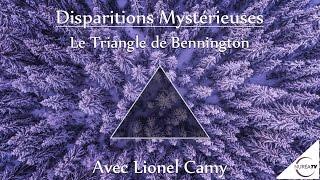 « Disparitions Mystérieuses : Le Triangle de Bennington » avec Lionel Camy thumbnail