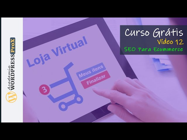 SEO Para Ecommerce  - Curso Grátis de Loja Virtual WooCommerce Wordpress - Pt12