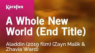 Karaoke A Whole New World (End Title) - Aladdin (2019 film) *
