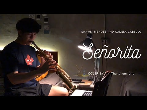 Senorita - Shawn Mendes, Camila Cabello Cover By Arm (Saxophone Version)