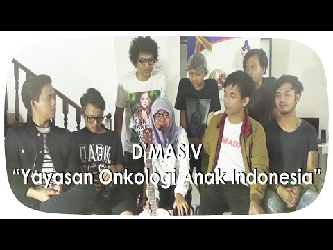 D'MASIV - Yayasan Onkologi Anak Indonesia