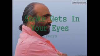 Watch Demis Roussos Smoke Gets In Your Eyes video