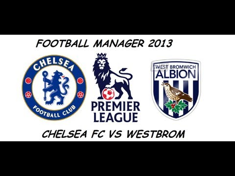 FM 2013 - Chelsea Fc - S4 - E21 - World Class Signing - vs West Brom