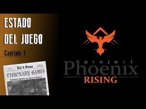 Estado del juego - Project Phoenix Rising // Visionary Games