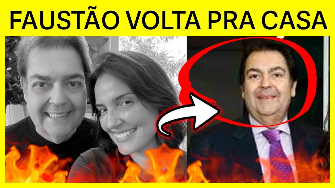 """🔴 AGORA: ESPOSA de FAUSTÃO se PRONUNCIA sobre SAÚDE do APRESENTADOR: """"Está pronto!"""""""