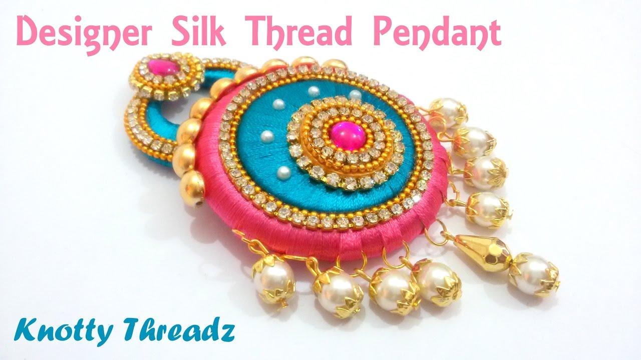 How to make a designer silk thread pendant at home tutorial how to make a designer silk thread pendant at home tutorial aloadofball Gallery