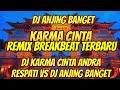 Dj Karma Cinta Andra Respati Vs Dj Anjing Banget Viral Tiktok Remix Breakbeat  Mp3 - Mp4 Download