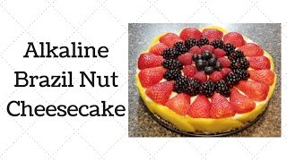 Brazil Nut Cheesecake Dr. Sebi Alkaline Electric Recipe