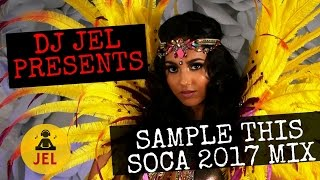 "DJ JEL- ""2017 SOCA MIX"" 