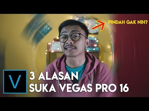3 Alasan Kenapa Saya Suka VEGAS Pro 16.
