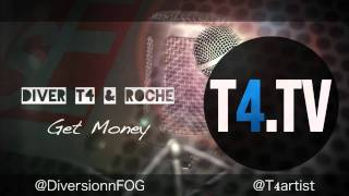 Diver, T4 & Roche - Get Money [MP3]
