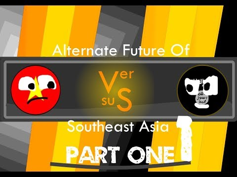 Alternate Future of SOUTHEAST ASIA PART 1: A FRESH START! (HD)