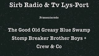 the good old greasy blue swamp stomp breaker brother boys crew co 1 ra wer 16 dec 2016 sirb