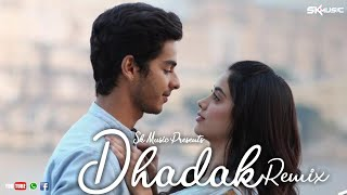 DHADAK TITLE TRACK--NEW DJ MIX SONG--MIX BY--SK MUSIC--2018