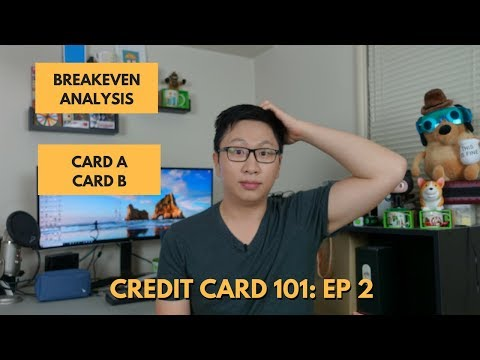 Credit Card 101: Breakeven Analysis (Card A vs. Card B)