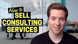 How to Sell Consulting Services? (Complete Guide)