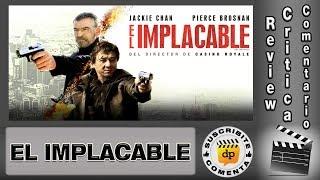 EL IMPLACABLE / The foreigner - comentario / review / reseña / opinión / critica de la película