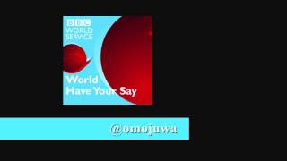 BBC World Have Your Say feat. Omojuwa