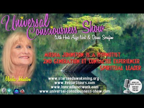 Universal Consciousness Show Special Guest Miesha Johnston 8-10-18