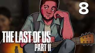 [8] The Last of Us Part II w/ GaLm