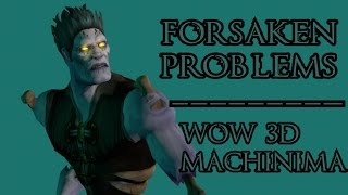 Forsaken Problems - A WoW 3D animation by Pivotal thumbnail