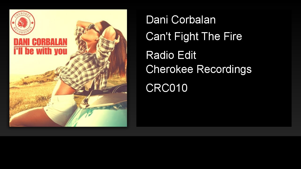 Dani Corbalan - Can't Fight The Fire (Radio Edit)