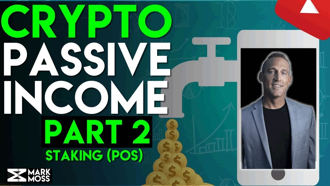How To EARN PASSIVE INCOME With Cryptocurrency | PART 2 - STAKING CRYPTO