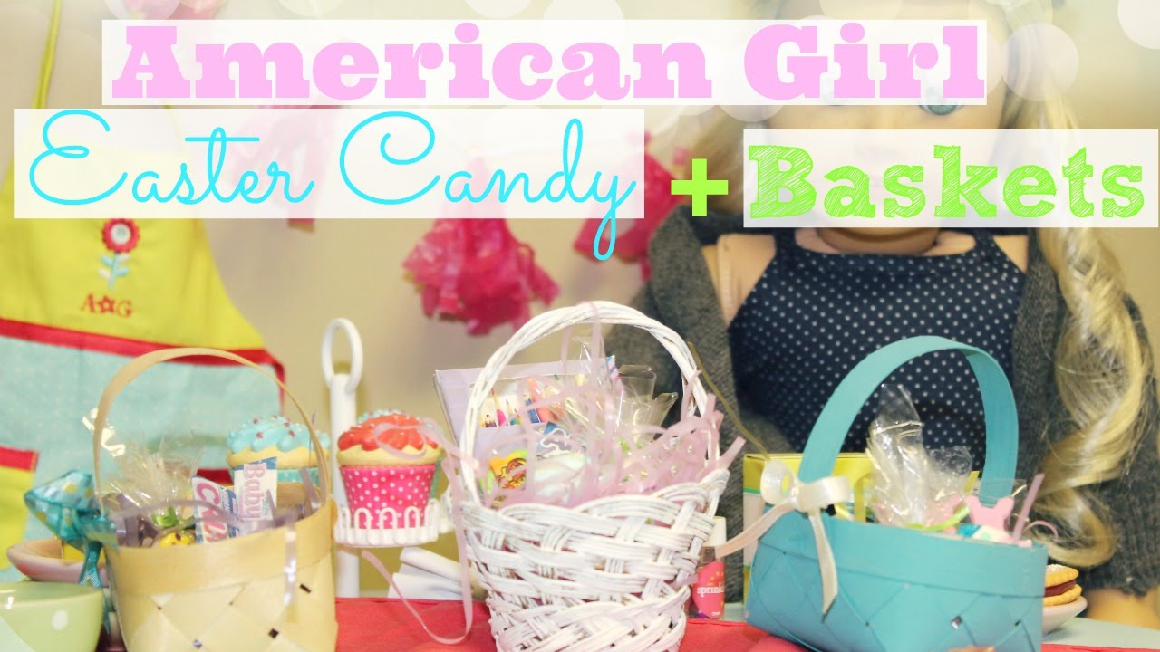 Diy american girl doll easter candy easter baskets youtube negle Images