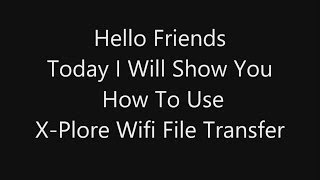 How To Use X-Plore Wifi File Sharing