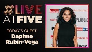 Broadway.com #LiveatFive with Daphne Rubin-Vega