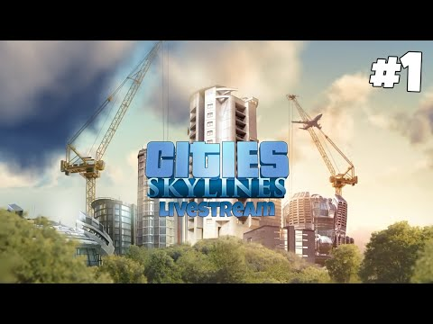 Livestream - Cities: Skylines #1