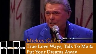 Mickey Gilley Live- True Love Ways, Talk To Me, and Put Your Dreams Away