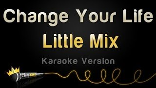Little Mix Change Your Life Karaoke Version