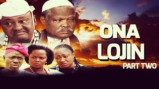 Ona Lojin [Part 2] - Latest 2015 Nigerian Nollywood Drama Movie (Yoruba Full HD)