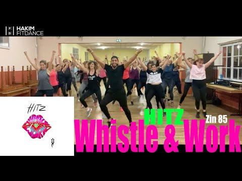 ♬♪ Whistle & Work (Zin 85)🎤 Hitz