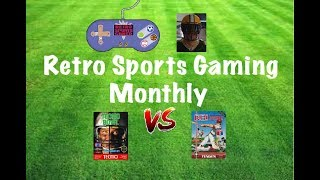 Retro Sports Gaming Monthly - Brad B. (Tecmo Bowl vs RBI Baseball) - February 2018