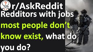 People with jobs most people don't know exist, what do you do? r/AskReddit