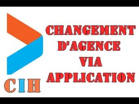 APPLICATION CIH BANK : ِcomment changer d'agence كيفاش نبدل الوكالة