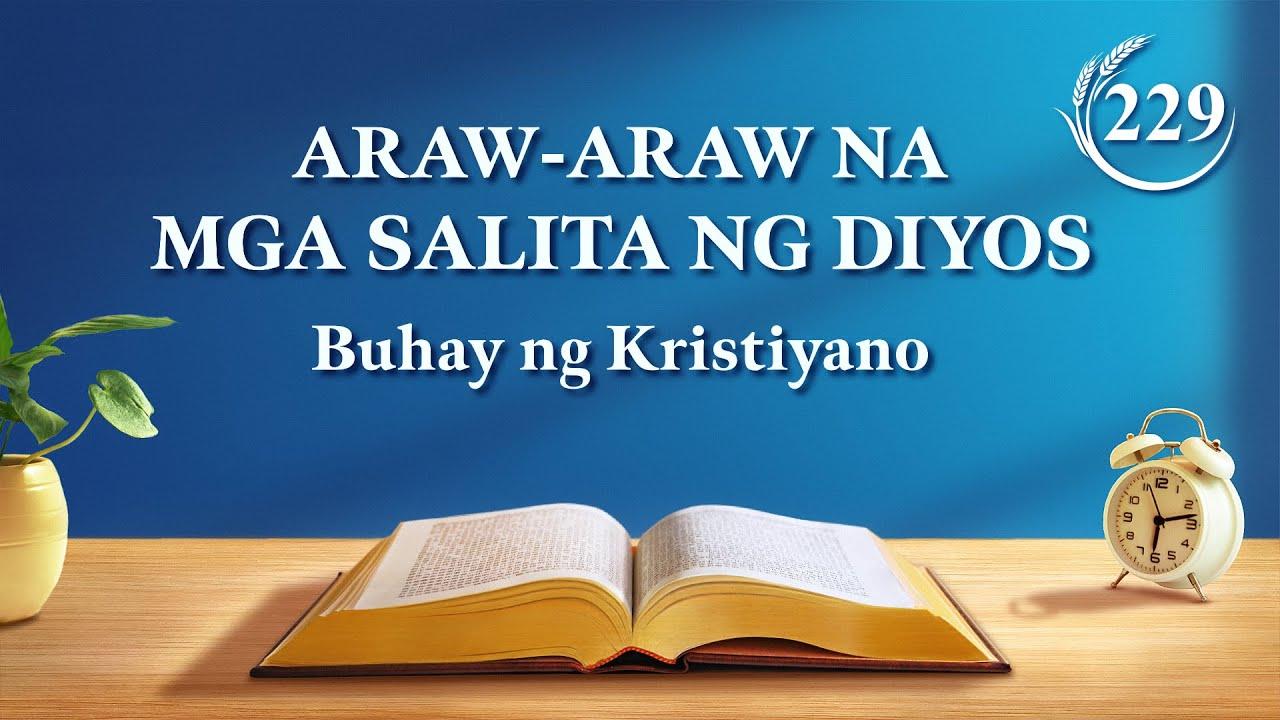 """Araw-araw na mga Salita ng Diyos   """"Mga Pakahulugan sa mga Hiwaga ng mga Salita ng Diyos sa Buong Sansinukob: Kabanata 28""""   Sipi 229"""