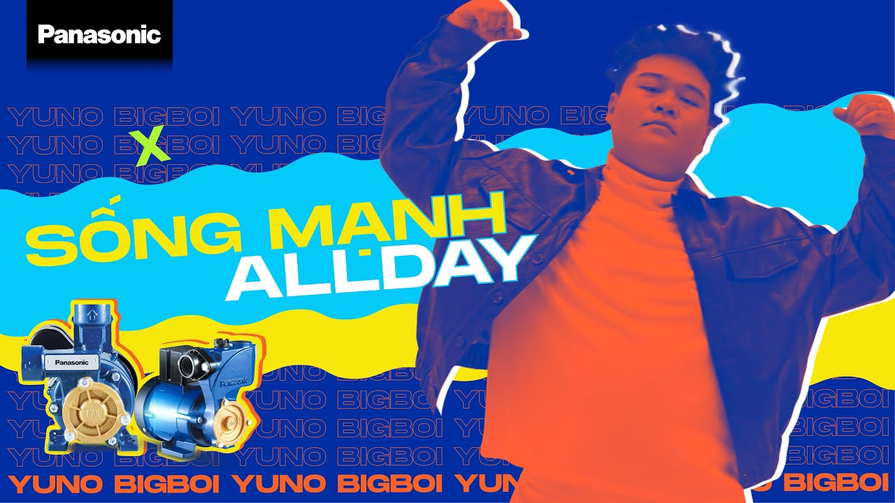 YUNO BIGBOI - SỐNG MẠNH ALLDAY | Official Music Video