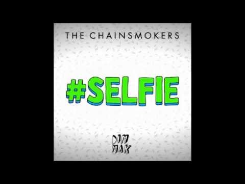 The Chainsmokers - #SELFIE CAKED UP Remix (ORIGINAL MIX)