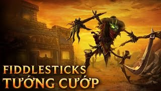 Fiddlesticks Tướng Cướp - Bandito Fiddlesticks - Skins lol