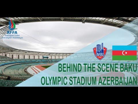 BEHIND THE SCENE BAKU STADIUM AZERBAIJAN