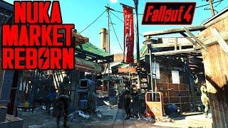 Fallout 4 - Nuka Town Market REBORN - Overhaul Mod