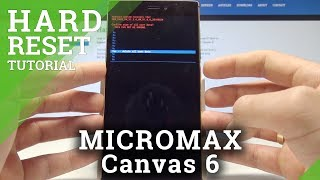 How to Hard Reset MICROMAX Canvas 6 - Bypass Screen Lock / Factory Reset