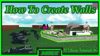 Roblox The Conqueorors 3 How To Build Walls | How To Create Walls In TC3 | TC3 Basic Tutorials #6