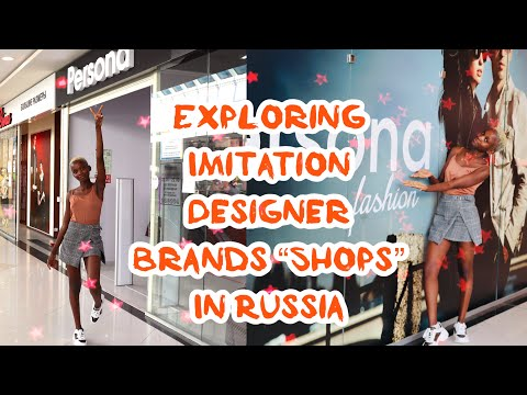 "EXPLORING IMMITATION DESIGNER BRANDS ""SHOPS"" in RUSSIA"