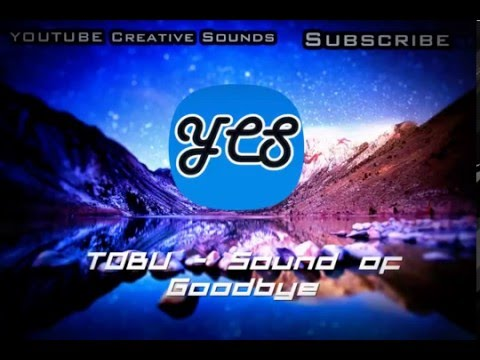 Tobu - Sound of Goodbye NCS