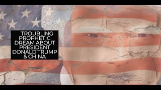 A Disturbing Dream About President Donald Trump and China