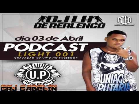 PODCAST LIGHT 001 DJ LH DE REALENGO RITIMO DE FAVELA